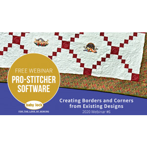 Pro-Stitcher Webinar: Creating Borders and Corners from Existing Designs - June 2020