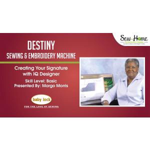 Destiny - Creating your signature with IQ Designer