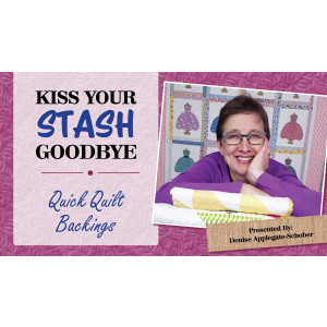 Kiss Your Stash Goodbye: Quick Quilt Backings