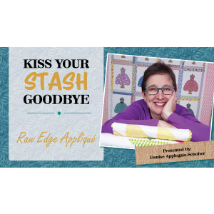 Kiss Your Stash Goodbye: Raw Edge Appliqué