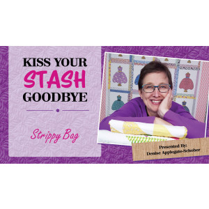 Kiss Your Stash Goodbye: Strippy Bag