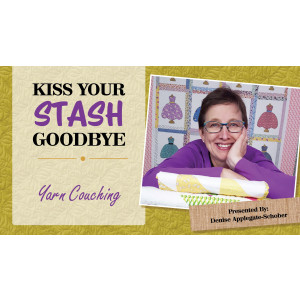 Kiss Your Stash Goodbye: Yarn Couching
