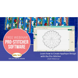 Pro-Stitcher Webinar: Learn how to Create Applique Design with the Pro-Stitcher - May 2020