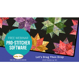 Pro-Stitcher Webinar: Let's Drag and Then Drop - January 2020