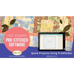Pro-Stitcher Webinar 11 - Quick Projects Using Pro-Stitcher
