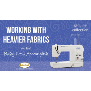 Accomplish - Working with Heavier Fabrics