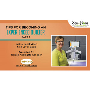 Tips for Becoming an Experienced Quilter - Part 1