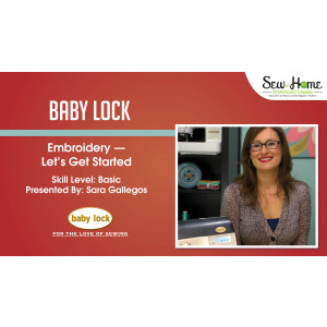 Baby Lock Embroidery - Let's Get Started