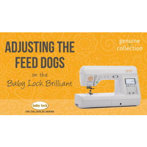 Brilliant - Adjusting the Feed Dogs