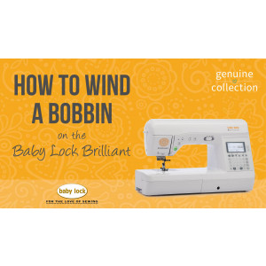 Brilliant - How to Wind a Bobbin