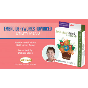 EmbroideryWorks Advanced  Webinar - Utility Menu