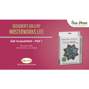Get Acquainted with MasterWorks Lite - Part 1