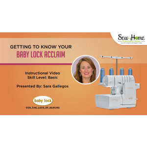 Getting to Know Your Baby Lock Acclaim Serger