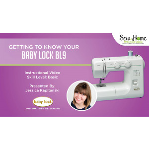Getting to Know Your Baby Lock BL9