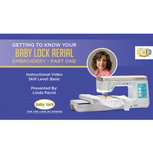 Getting to Know Your Baby Lock Aerial - Embroidery - Part 1