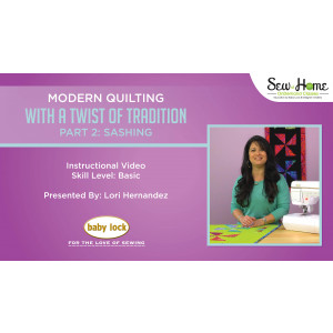 Modern Quilting with a Twist of Tradition - Part 2: Sashing