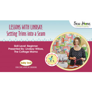 Lessons With Lindsay – Setting Trim into a Seam