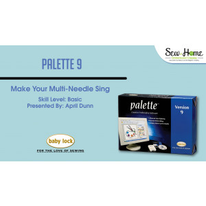 Palette 9 - Making your Multi-Needle Sing
