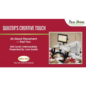 Quilter's Creative Touch - All about Placement Part 2