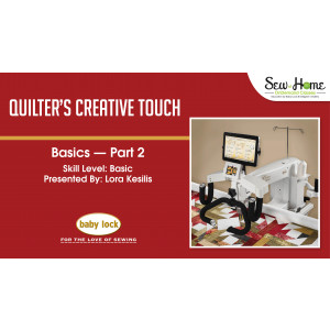 Quilter's Creative Touch Basics - Part 2