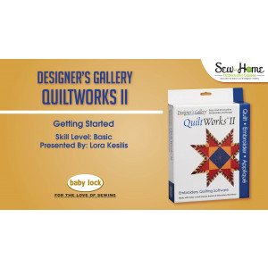 QuiltWorks II - Getting Started