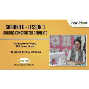 Sashiko U - Lesson 3 Quilting Constructed Garments