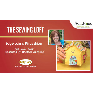 Edge Join a Pincushion with The Sewing Loft
