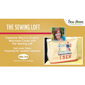 Freestyle Stitch a Custom Machine Cover with The Sewing Loft