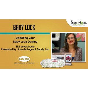 Updating your Baby Lock Destiny