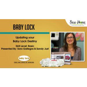 Updating your Baby Lock Destiny