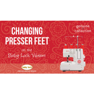 Vibrant - Changing Presser Feet