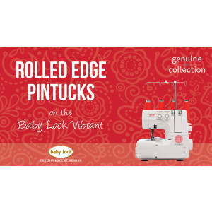 Vibrant - Rolled Edge Pintucks