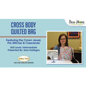 Project: Cross Body Quilted Bag
