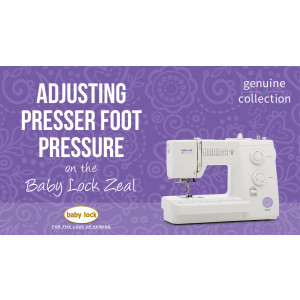 Zeal - Adjusting Presser Foot Pressure