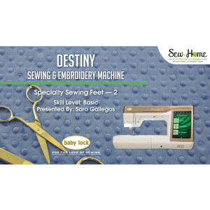 Destiny - Specialty Sewing Feet 2