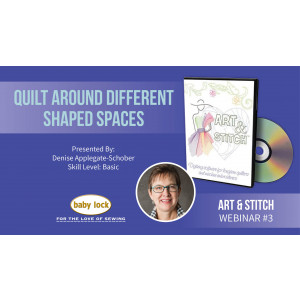 Art and Stitch Webinar: Quilt Around Different Shaped Spaces