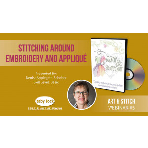 Art and Stitch Webinar: Stitching Around Embroidery and Applique Using Art & Stitch