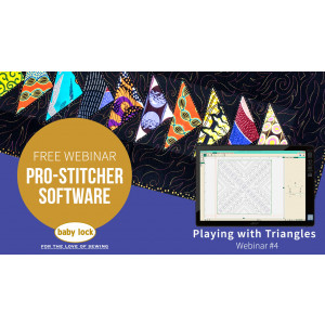 Pro-Stitcher Webinar 4 - Playing with Triangles with Pro-Stitcher Premium