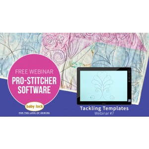 Pro-Stitcher Webinar: Tackling Templates - August 2019