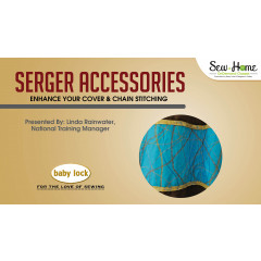 Serger Accessories - Enhance Your Cover and Chain Stitching