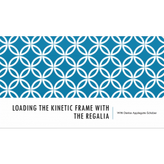 Loading the Kinetic Frame with The Regalia - Slideshow Presentation