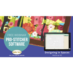 Pro-Stitcher Webinar 3 - Designing in Spaces with Pro-Stitcher