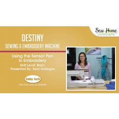 Destiny - Using the Sensor Pen in Embroidery