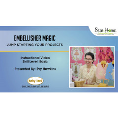Embellisher Magic - Jump Starting Your Projects!