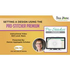 Setting a Design Using Pro-Stitcher Premium