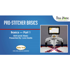 Pro-Stitcher Basics - Part 1