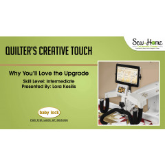 Quilter's Creative Touch - Why You Will Love the Upgrade