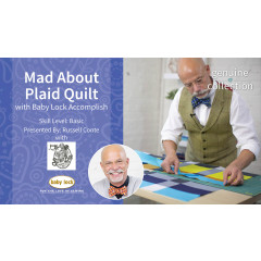 Mad About Plaid Quilt with Russell Conte