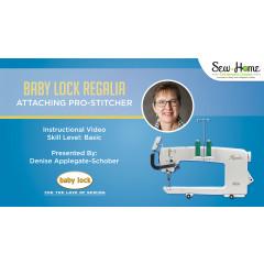 Baby Lock Regalia - Attaching Pro-Stitcher