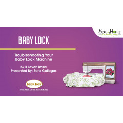 Troubleshooting Your Baby Lock Machine